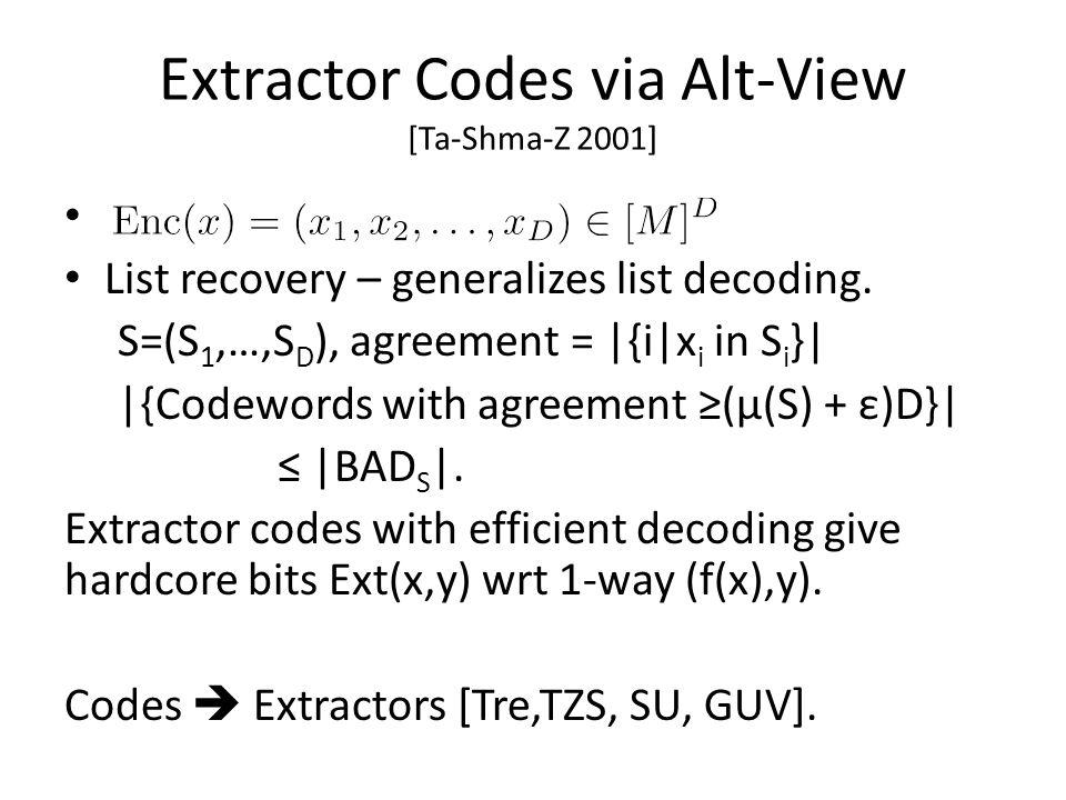 Extractor Codes via Alt-View [Ta-Shma-Z 2001]